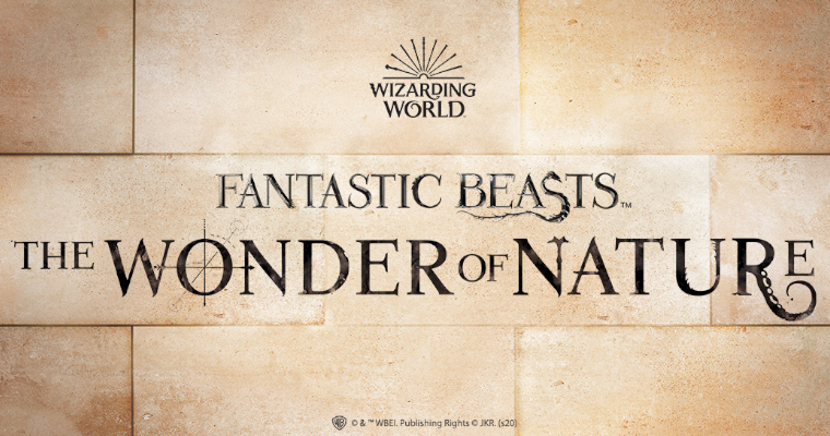 Fantastic Beasts: The Wonder of Nature Exhibition (Updated)
